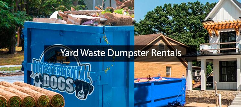 Yard Waste Dumpster Rental: Ideal Yard Debris Hauling for Landscapers