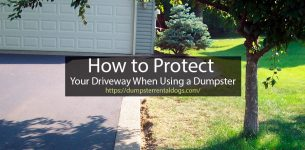 How to Protect Your Driveway When Using a Dumpster
