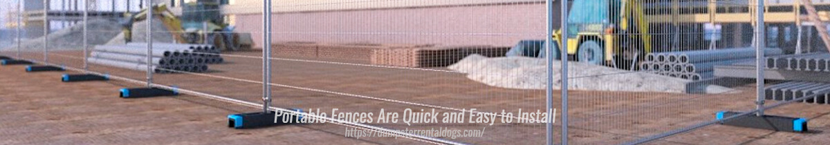 Portable Fences Are Quick and Easy to Install