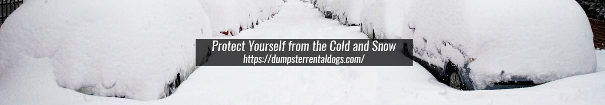 Protect Yourself from the Cold and Snow